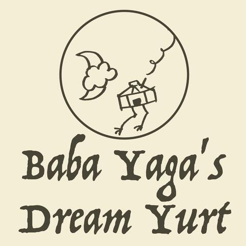 Baba Yaga's Dream Yurt